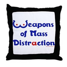 Weapons of Mass Distraction Throw Pillow