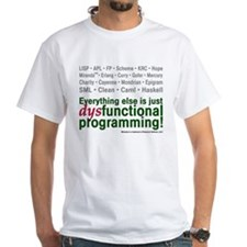 Dysfunctional Programming T-Shirt