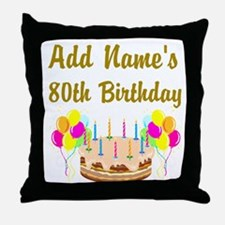 HAPPY 80TH BIRTHDAY Throw Pillow