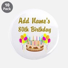 """HAPPY 80TH BIRTHDAY 3.5"""" Button (10 pack)"""