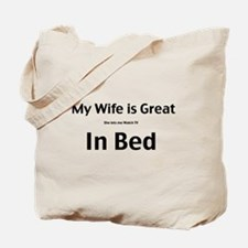 My wife is great Tote Bag