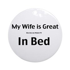 My wife is great Ornament (Round)