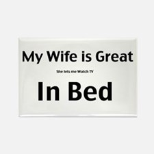 My wife is great Rectangle Magnet