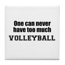 Never Too Much VOLLEYBALL Tile Coaster