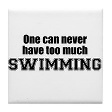 Never Too Much SWIMMING Tile Coaster