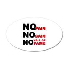 No Pain No Gain No Hall of Fame Wall Decal