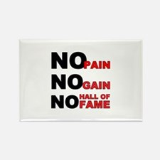No Pain No Gain No Hall of Fame Rectangle Magnet