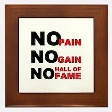 No Pain No Gain No Hall of Fame Framed Tile