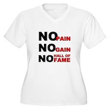No Pain No Gain No Hall of Fame T-Shirt