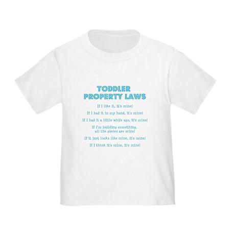 Toddler Property Laws Toddler T-Shirt