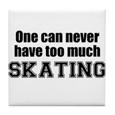 Never Too Much SKATING Tile Coaster