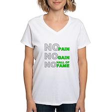 No Pain No Gain No Hall of Fame Shirt