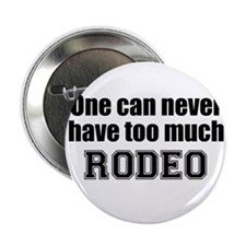 Never Too Much RODEO Button