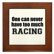 Never Too Much RACING Framed Tile