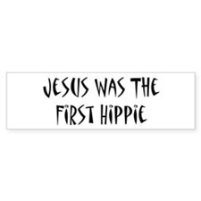 Jesus Was The First Hippie Bumper Sticker