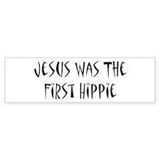 Jesus Was The First Hippie Bumper Sticker
