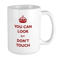 You Can Look But Dont Touch Mug