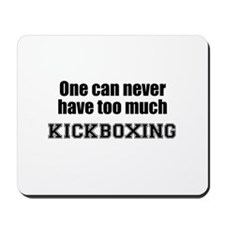 Never Too Much KICKBOXING Mousepad