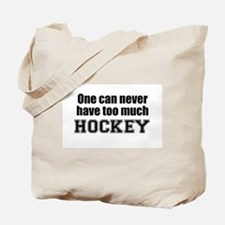 Never Too Much HOCKEY Tote Bag
