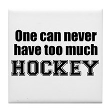 Never Too Much HOCKEY Tile Coaster