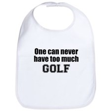 Never Too Much GOLF Bib