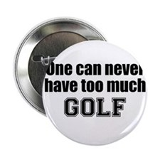 Never Too Much GOLF Button