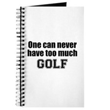 Never Too Much GOLF Journal