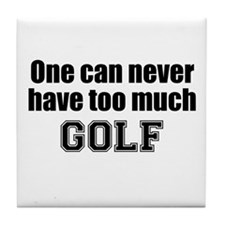 Never Too Much GOLF Tile Coaster