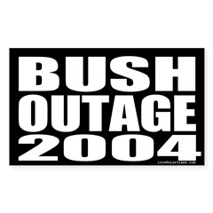 Bush Outage 2004 Rectangle Decal