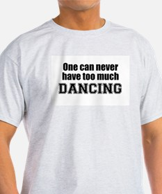 Never Too Much DANCING Ash Grey T-Shirt
