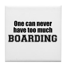 Never Too Much BOARDING Tile Coaster