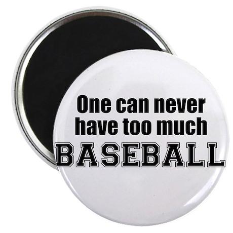 "Never Too Much BASEBALL 2.25"" Magnet (100 pack)"