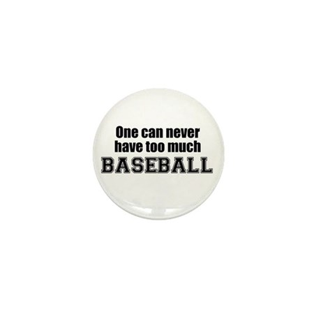 Never Too Much BASEBALL Mini Button (10 pack)