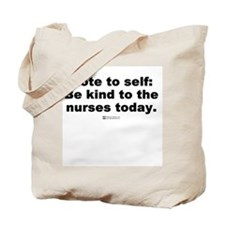 Be kind to the nurses -  Tote Bag