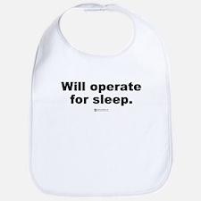 Will operate for sleep -  Bib