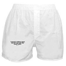 I passed a kidney stone -  Boxer Shorts