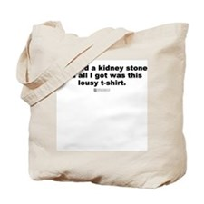 I passed a kidney stone -  Tote Bag