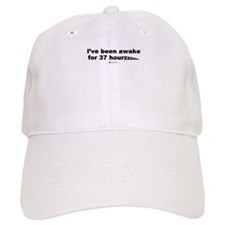 I've been a awake - Baseball Cap