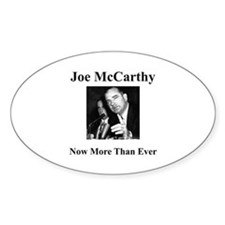 Joe McCarthy Now More Than Ever Oval Decal