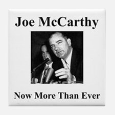 Joe McCarthy Now More Than Ever Tile Coaster