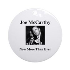 Joe McCarthy Now More Than Ever Ornament (Round)