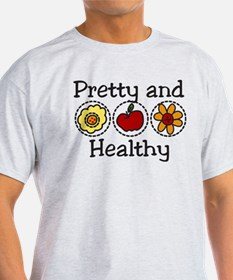 Pretty And Healthy T-Shirt