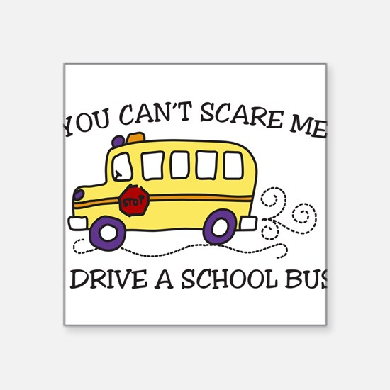 "You Cant Scare Me Square Sticker 3"" x 3"""