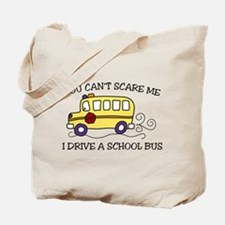 You Cant Scare Me Tote Bag