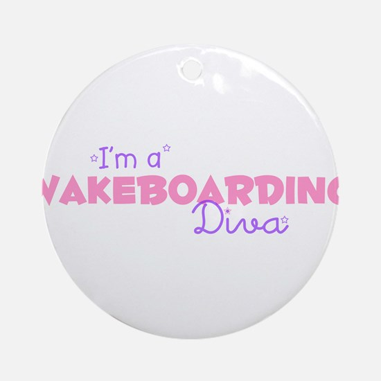 I'm a Wakeboarding diva Ornament (Round)