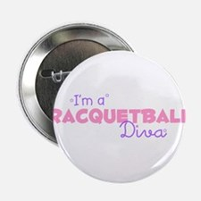 I'm a Racquetball diva Button