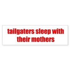 Tailgaters Bumper Bumper Sticker