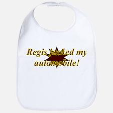 Regis Jacked My Automobile Bib