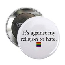 """It's Against My Religion To Hate 2.25"""" Button"""