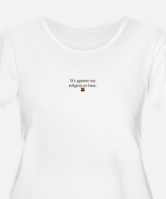 It's Against My Religion To Hate T-Shirt